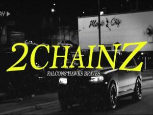 2 Chainz - Falcons Hawks Braves
